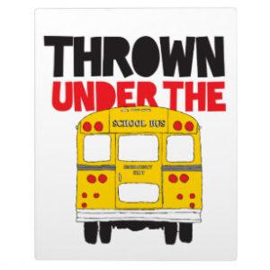 Thrown Under The Bus
