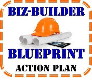 Biz-Builder Blueprint Action Plan